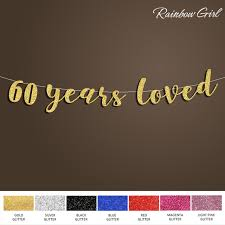 60 letters for 60th birthday 60 years loved glitter banner 60th birthday party decorations