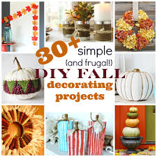 thanksgiving diy projects 30 simple and frugal diy fall decorating projects tipsaholic