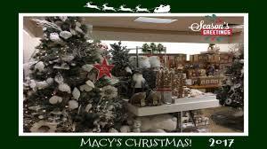 Macy S Christmas Decorations Christmas Decor Shopping At Macy U0027s 2017 Youtube