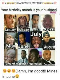 Husband Birthday Meme - black wivez matter your birthday month is your husband january