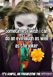 Meme Evil Laugh - i wish i can do an evil laugh as well as the joker
