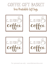 printable tags for gift baskets coffee gift basket idea kleinworth co