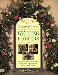 Wedding Arch Ebay Uk The Complete Book Of Wedding Flowers Amazon Co Uk Shirley