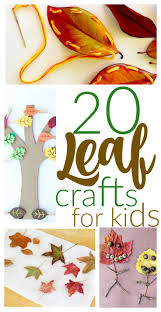 20 fall crafts with leaves leaves craft and kid activities