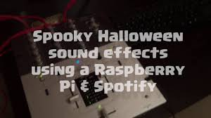 halloween sound effects using spotify and raspberry pi marc