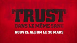 Le Meme Sang - trust dans le meme sang nouvel album 30 mars 2018 youtube