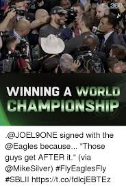 Philadelphia Eagle Memes - winning a world chionship signed with the because those guys