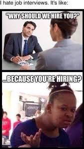 Job Interview Meme - job interviews got me like
