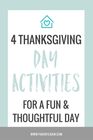 4 thanksgiving day activities for the whole family parent