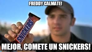 Meme Freddy - freddy c磧lmate snickers meme on memegen