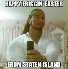 Jesus Meme Easter - happy friggin easter from staten island guido jesus meme generator