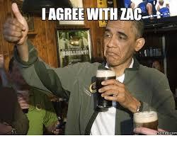 I Agree Meme - 25 best memes about zac meme zac memes