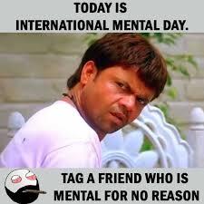 Tag A Friend Meme - dopl3r com memes today is international mental day tag a