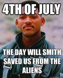 Independence Day Movie Meme - don t make that will smith independence day joke everyone else