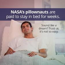 Nasa Will Pay You To Stay In Bed Feeling Lazy Nasa Pillownauts Get Paid For Staying In Bed