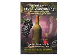 techniques in home winemaking the book techniques in home winemaking