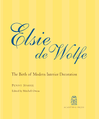 Home Decor Archives Page 55 Of 59 Earnest Home Co by Elsie De Wolfe The Birth Of Modern Interior Decoration By