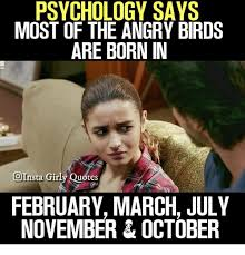Girly Meme - psychology says most of the angry birds are born in oinsta girly