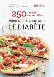 cuisine pour diabetique livre 250 recettes essentielles pour mieux vivre avec le diabète