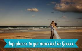 weddings in greece weddings in greece best places to get married greeka