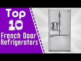 Best French Door Refrigerator Brand - top 10 french door refrigerators youtube