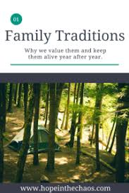 family traditions why we value and keep them year after year
