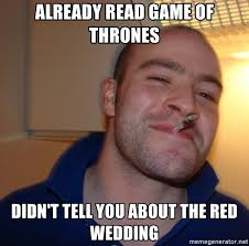 Game Of Thrones Red Wedding Meme - already read game of thrones didn t tell you about the red wedding
