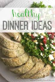 New Dinner Recipe Ideas Meals Lately A Healthy Slice Of Life