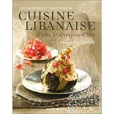 cuisine libanaise d hier et d aujourd hui relié andrée maalouf
