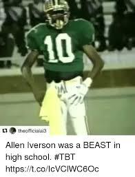 Allen Iverson Meme - 10 t theofficialai3 allen iverson was a beast in high school tbt