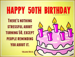 50 birthday sayings 50th birthday quotes quotes and sayings