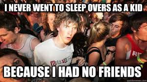 Sleepover Meme - not quite 30 yet but these sleepover memes made me realize