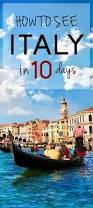 Best 10 Map Of Italy by Best 25 Italy Vacation Ideas On Pinterest Italy Travel Italy