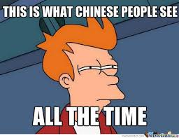 Chinese People Meme - this is what chinese people see by adamsuperspence meme center