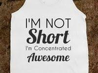 I M Not Short I M Concentrated Awesome 630 Best Awesome Clothes Images On Pinterest T Shirts