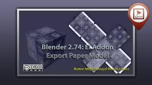 Tutorial For Blender 2 74 | blender 2 74 el addon export paper model youtube