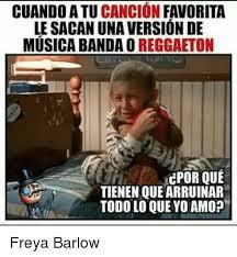 Memes Musica - cuando atu cancion favorita le sacan una version de musica banda o