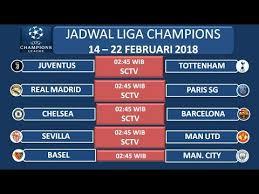 Jadwal Liga Chion Jadwal Siaran Langsung Liga Chions 14 22 Februari 2018 Di Sctv