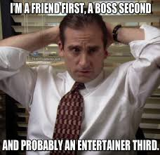 Boss Meme - the office isms michael scott memes