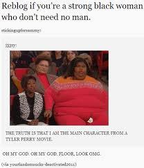 Black Man White Woman Meme - image 545736 strong black woman who don t need no man know