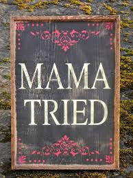 mama tried sign simple rustic unique handmade home decor