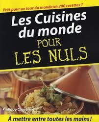 livre la cuisine pour les nuls la cuisine du monde pour les nuls chavanne philippe livre