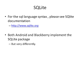 android sql cosc 5 4730 android and blackberry sqlite for the sql language