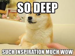 So Doge Meme - so deep such inspiration much wow so doge meme generator
