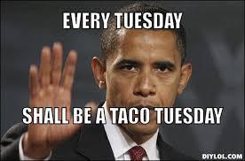 Tuesday Meme - taco tuesday meme database what lol