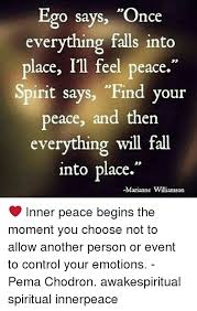 Inner Peace Meme - ego says once everything falls into o says place ill feel peace 32