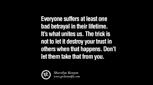 quotes about death of your loved one 25 quotes on friendship trust love and betrayal geckoandfly 2018