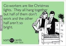 Funny Ecard Memes - co workers are like christmas lights funny ecard