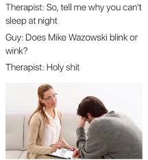 Therapist Meme - meeting with my therapist meme guy