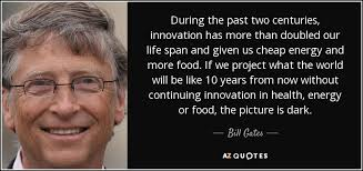 The Quot Be Like Bill - bill gates quote during the past two centuries innovation has more